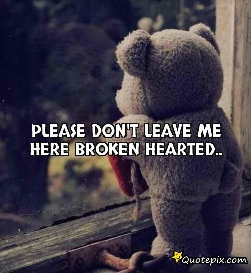 Please Donu0027t Leave Me Here