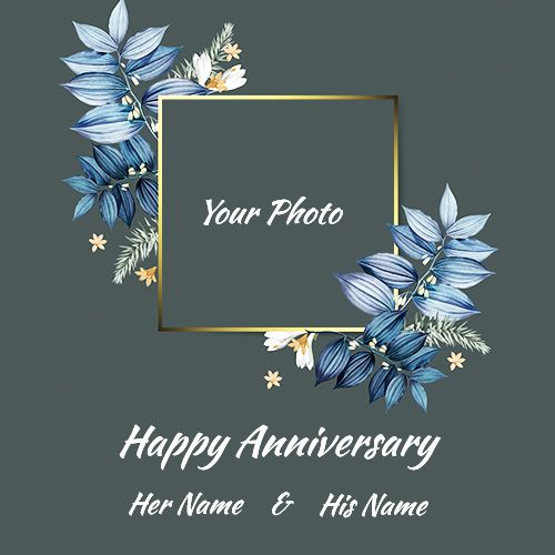 Finding To Write Name On Anniversary Photo Frame With Flowers Happy An In 2020 Happy Wedding Anniversary Wishes Wedding Anniversary Message Marriage Anniversary Cards
