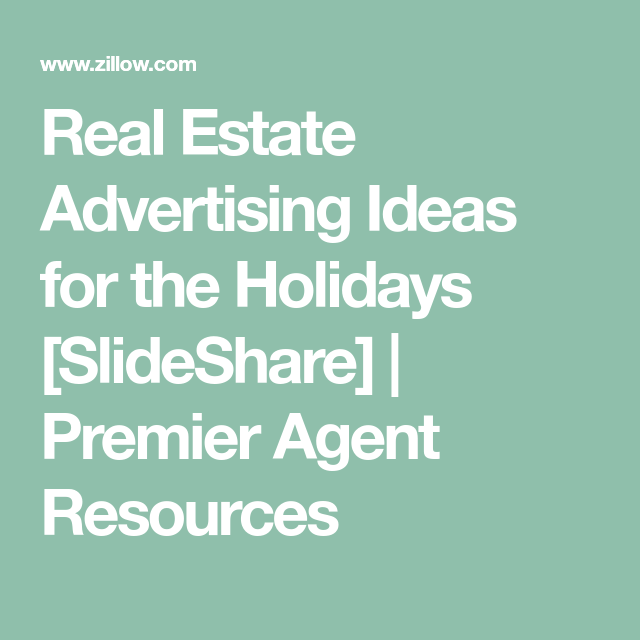 Real Estate Advertising Ideas For The Holidays [SlideShare] | Premier Agent  Resources