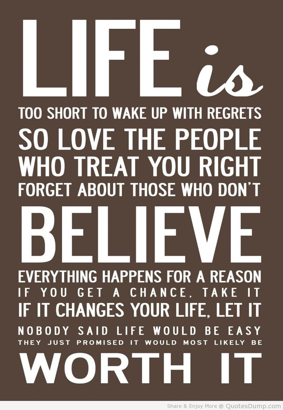 Life Is Too Short To Wake Up With Regrets So Love The People Who