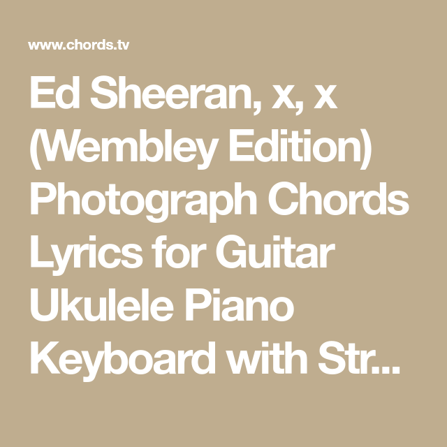 Ed Sheeran, x, x (Wembley Edition) Photograph Chords Lyrics for ...