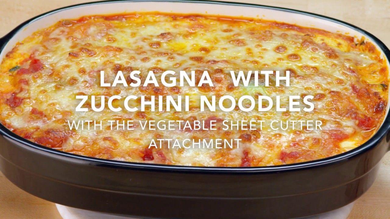 Zucchini Lasagna Kitchenaid Kitchen Aid Recipes Kitchen Aid