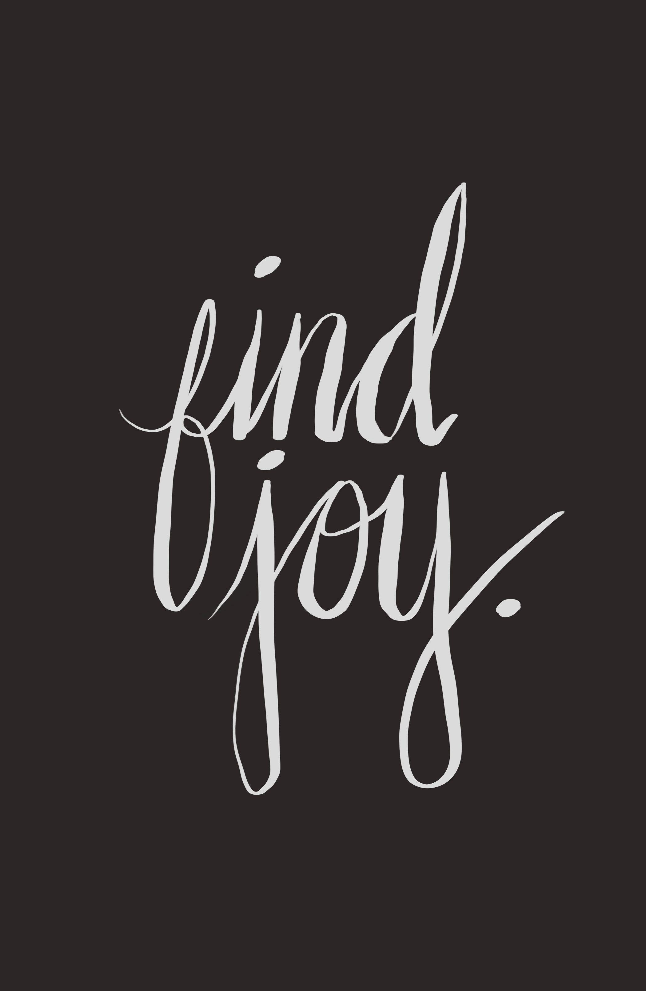 Find Joy | Words + Wisdom | Iphone wallpaper quotes bible, Phone wallpaper quotes, Verses wallpaper