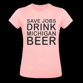 Save Jobs, Drink Michigan Beer Buy local, Buy Michigan, Buy Yooper products!