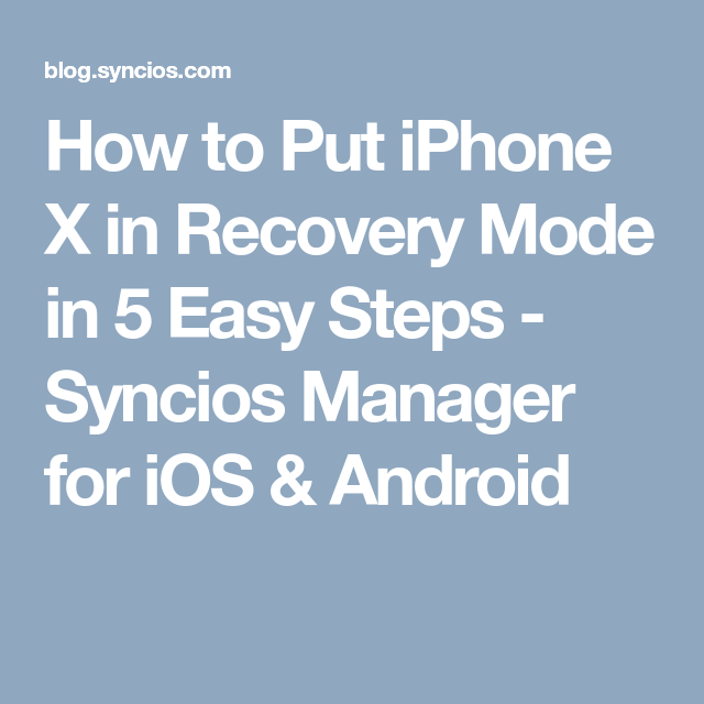 How To Put Iphone X In Recovery Mode In 5 Easy Steps Syncios
