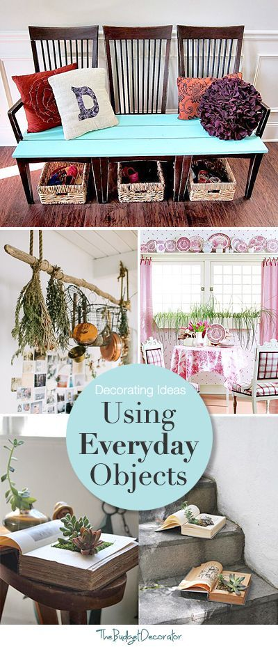 When Decorating Your Home On A Budget, Nothing Is A More Effective Budget  Decorating Strategy Than Using What You Have. You Can Repurpose Everyday  Objects ...