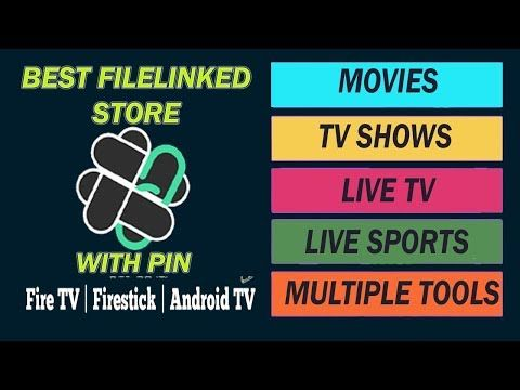 BEST FILELINKED STORE WITH PIN ON ANDROID & FIRESTICK