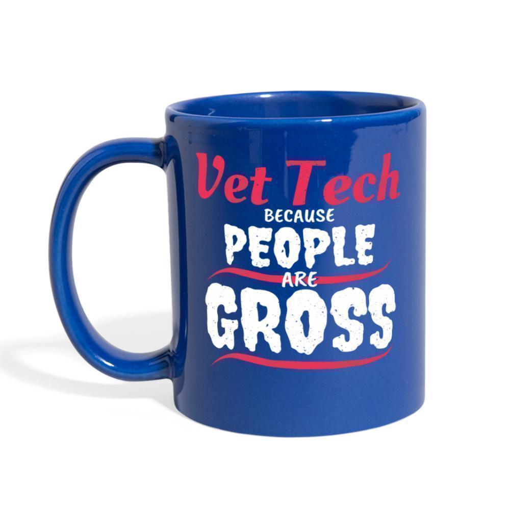 Vet tech because people are gross full color mug vet