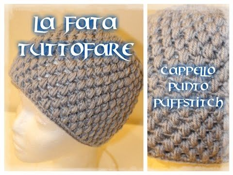 Tutorial Cappello A Punto Puff Stitch Caciuli Crochet Hats