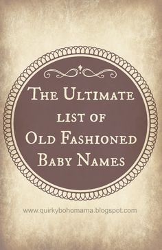 Quirky Bohemian Mama The Ultimate List Of Old Fashioned Baby