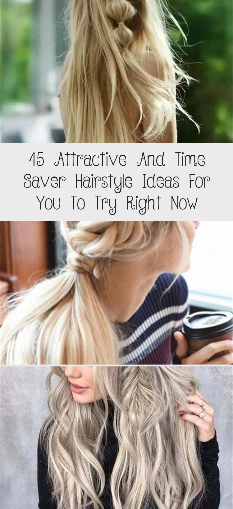 45 Attractive And Time Saver Hairstyle Ideas For You To Try Right Now – Pinokyo