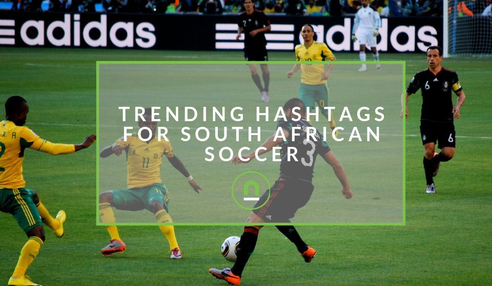 Trending Hashtags For South African Football Trending Hashtags Soccer Post South African