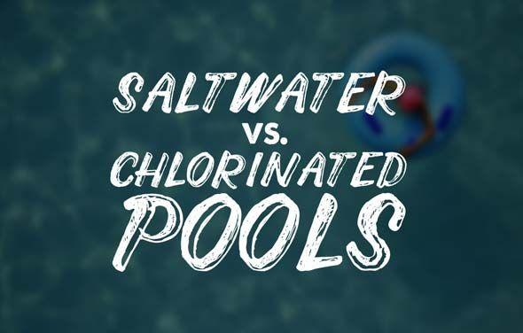 Saltwater Pools vs. Chlorinated Pools Pool chlorine