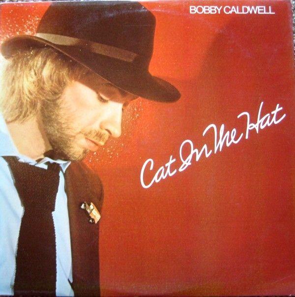 Bobby Caldwell Cat In The Hat Vinyl Lp Album At Discogs Openyoureyes