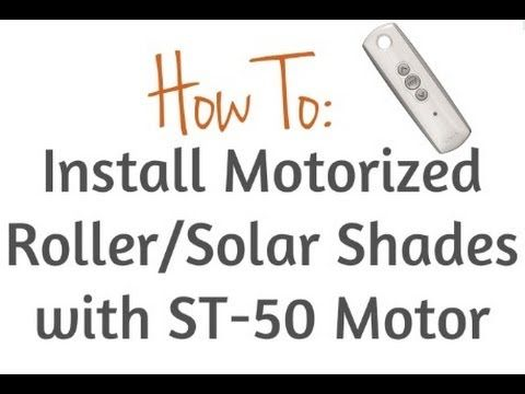 HowTo Install Motorized RollerSolar Shades With An ST 50