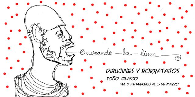 Cruzando la línea, Dibujines y Borratajos de Toño Velasco