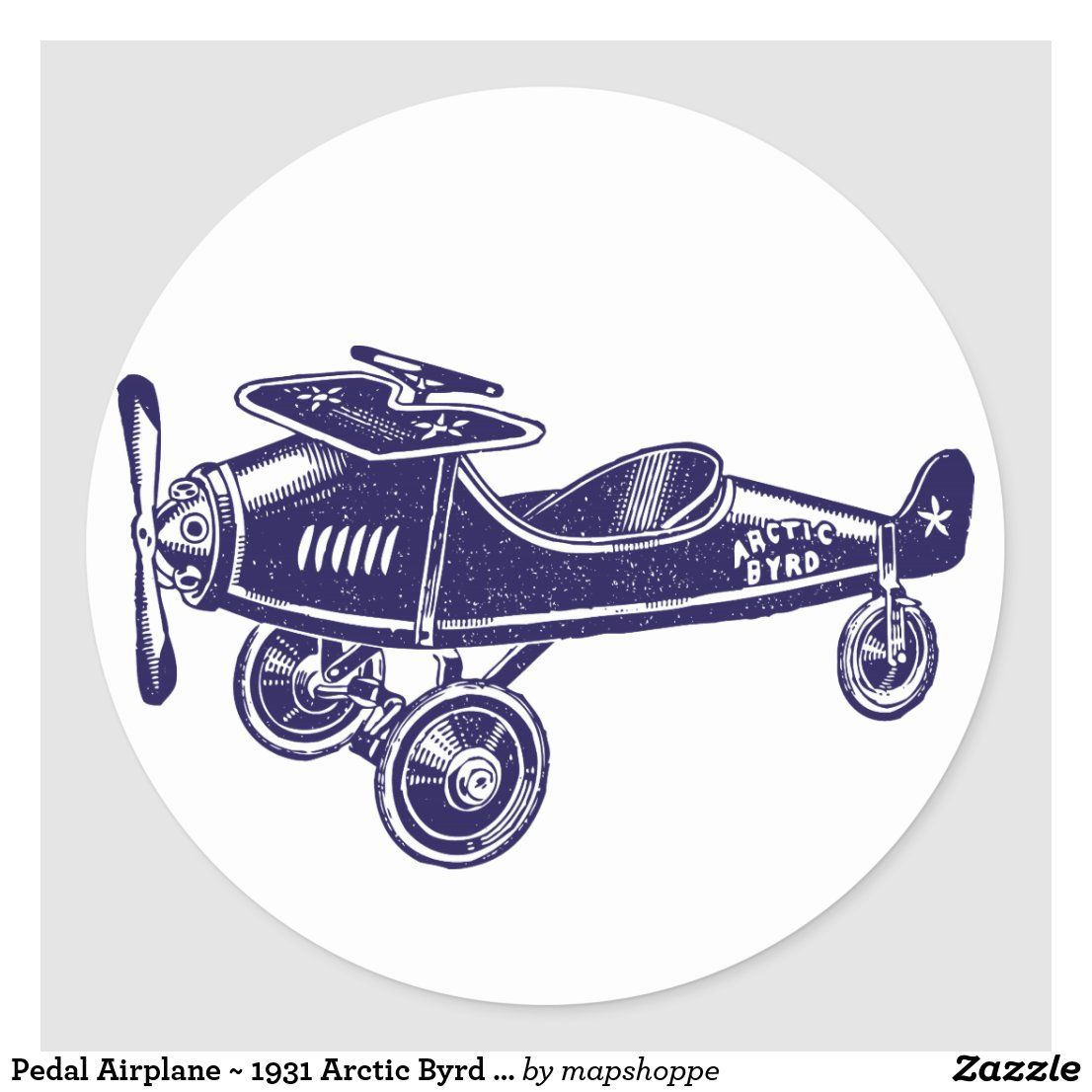 Pedal Airplane 1931 Arctic Byrd Aircraft Classic Round Sticker Airplane Aircraft Stickers Work Stickers Round Stickers Stickers [ 1106 x 1106 Pixel ]