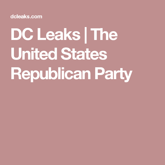 dc leaks the united states republican party truth tellers