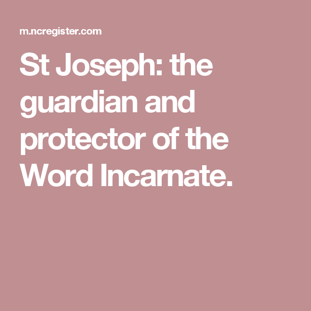 St Joseph The Guardian And Protector Of Word Incarnate