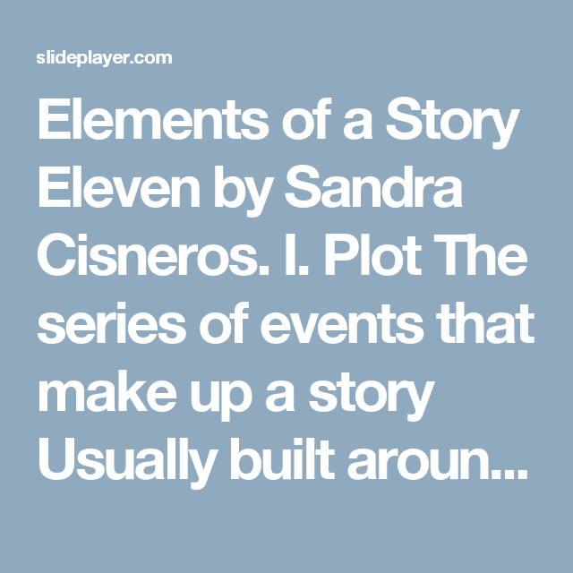 elements of a story eleven by sandra cisneros i plot the series elements of a story eleven by sandra cisneros i plot the series of events