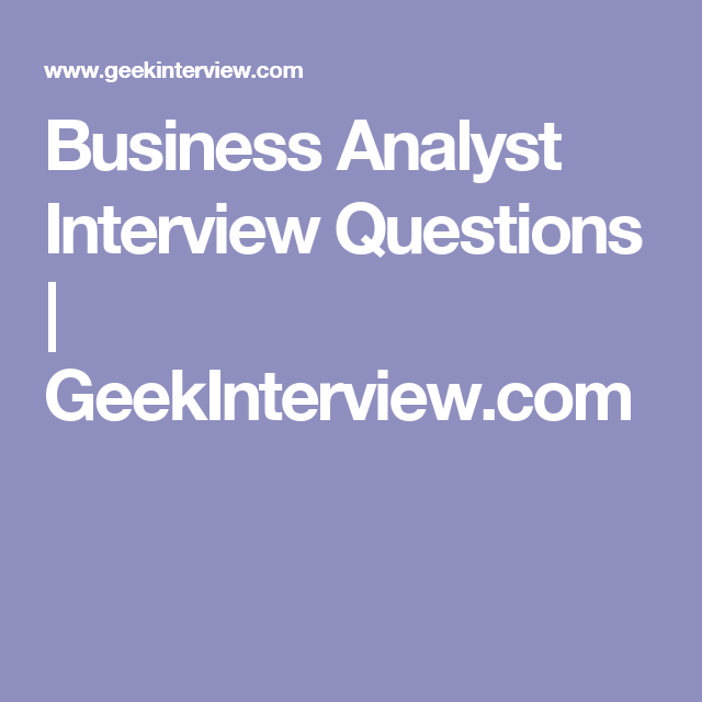 business analyst 1 business analyst interview questions and 0 answers by expert members with experience in business analyst subject - Analyst Interview Tips Questions Answers