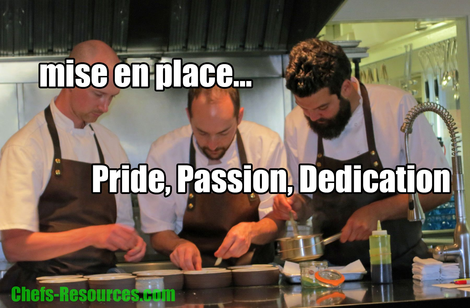 Mise en place pride passion dedication chefs resources com kitchen
