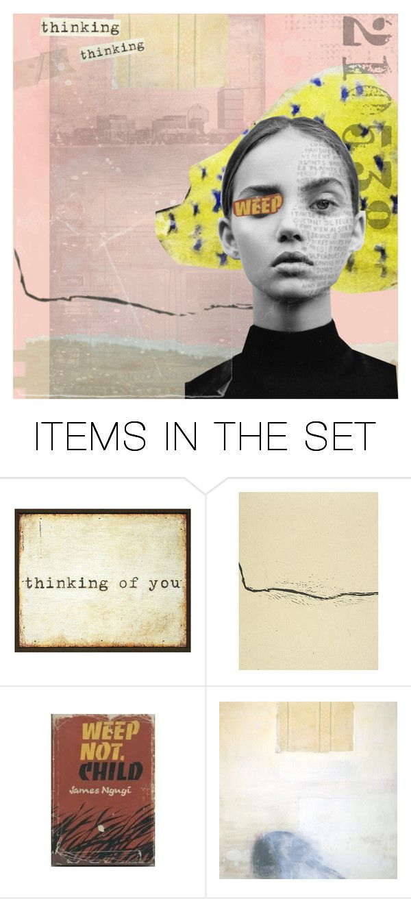 """""""Thinking, Thinking, Weeping"""" by livnd ❤ liked on Polyvore featuring art, Collage and artset"""