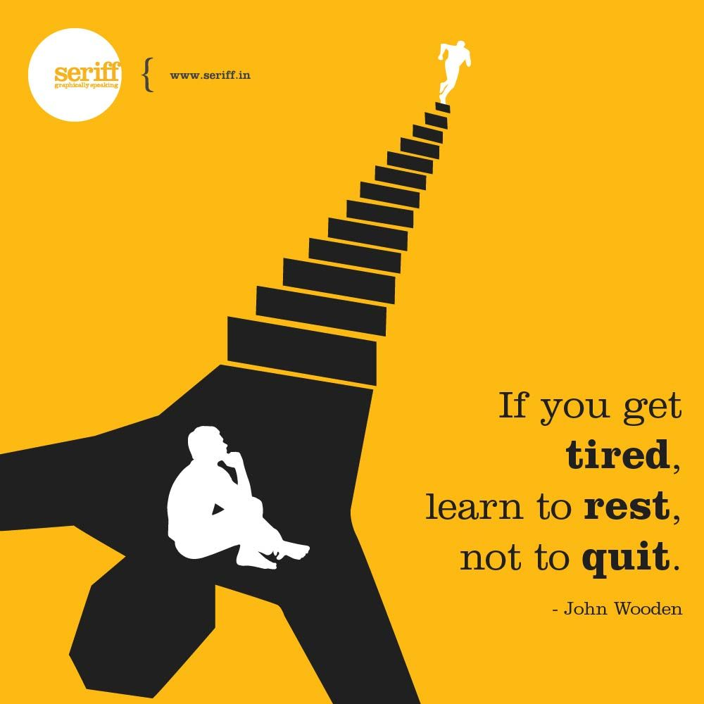 If You Get Tired Learn To Rest Not To Quit Saying Wisdom