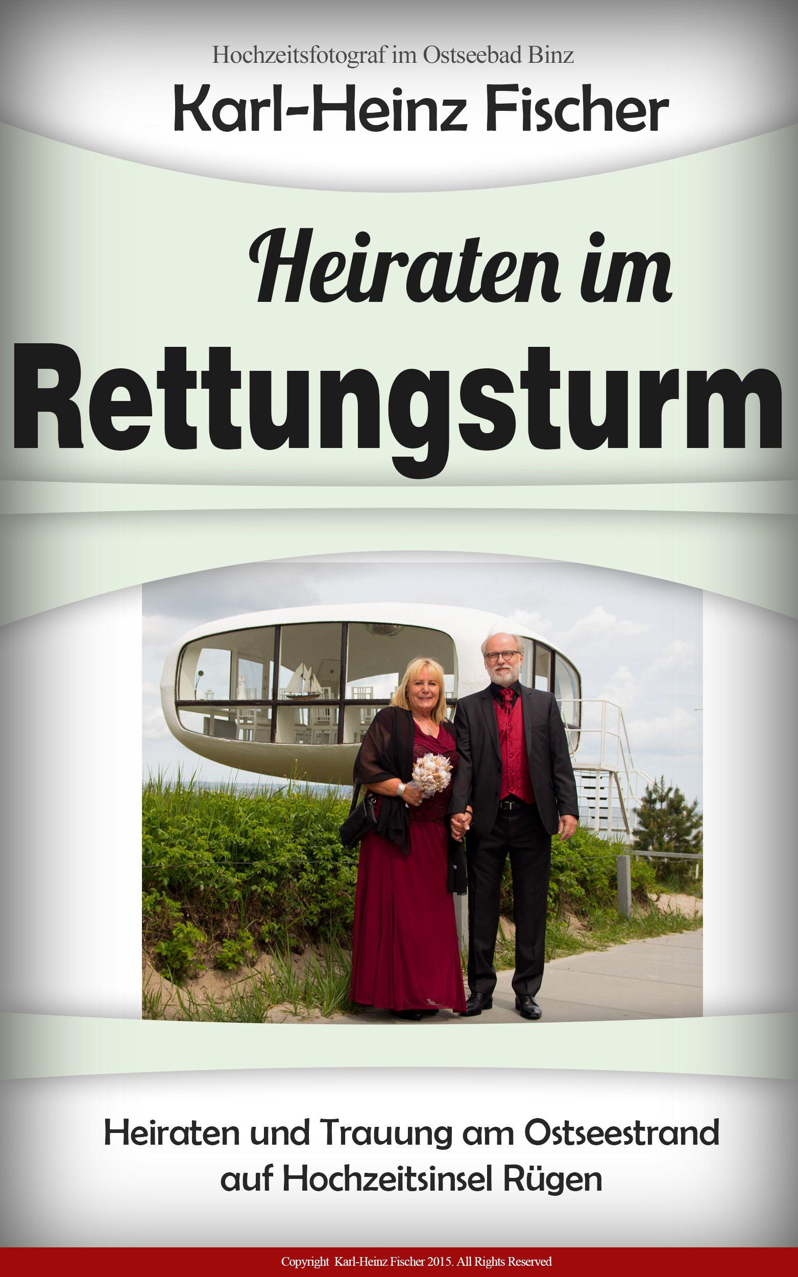 Trauung im Standesamt Rettungsturm Ostseebad Binz auf Rügen. Hochzeitsfotograf in Binz Karl-Heinz Fischer http://www.ihr-hochzeit-fotograf.de