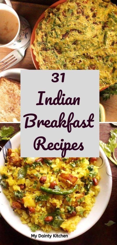 45 Popular Indian Breakfast Recipes My Dainty Kitchen Indian Breakfast Breakfast Recipes Indian Breakfast Recipes