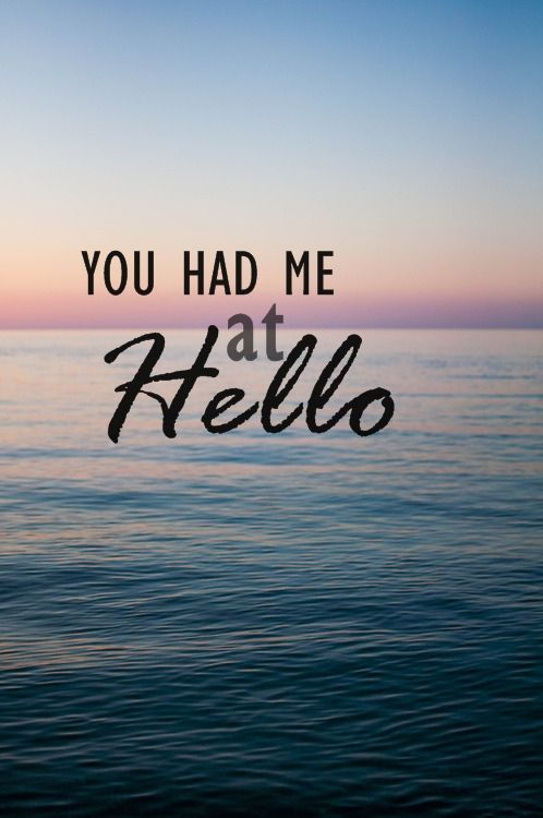 You Had Me At Hello Quote Beauteous You Had Me At Hello Hello Quotes Bright Smile U GOT ME