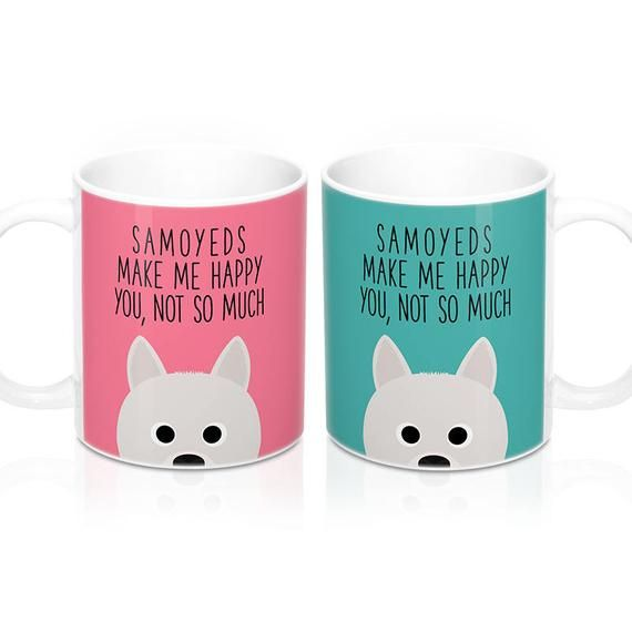 Samoyeds make me happy you not so much Coffee Mug, Dog Coffee Mugs, Funny Coffee Mug, Samoyed Gifts, Dog lover Gift #funnycoffeemugs