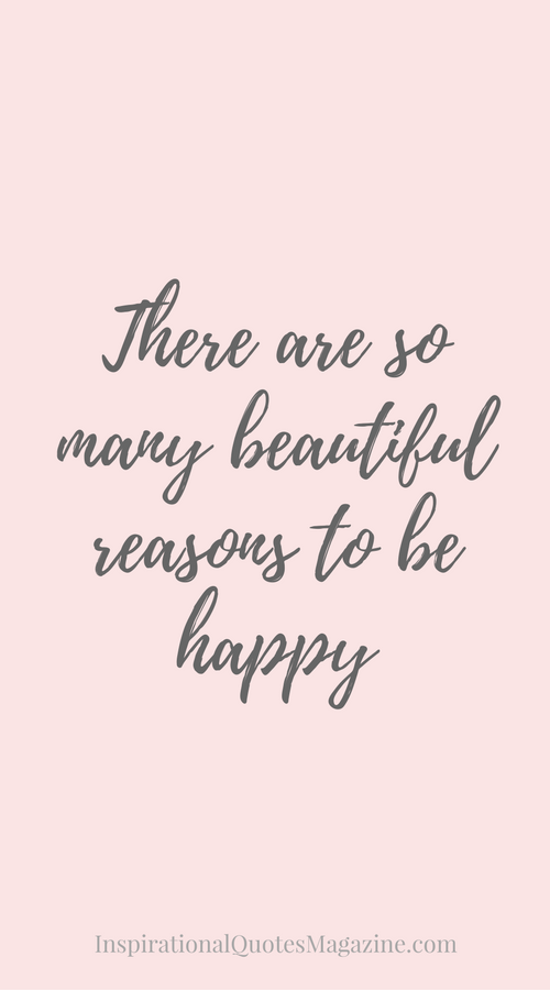 Quotes Happiness There Are So Many Beautiful Reasons To Be Happy  Happiness .
