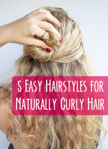 5 Easy Hairstyles For Naturally Curly Hair Curly Hair Styles Naturally Hair Styles Curly Hair Styles