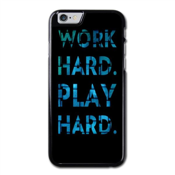 Work Hard And Play IPhone 6 Case 47 Inch Black Iphone 5c WallpaperWallpaper QuotesPhone WallpapersMotivational
