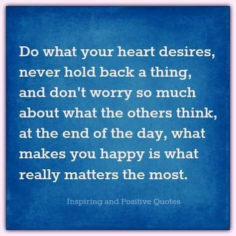Do What Your Heart Desires Inspirationalpoitive Quotes