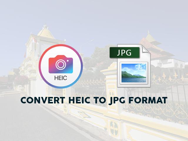 Convert Heic To Jpg Format Perangkat Lunak Tips Komputer