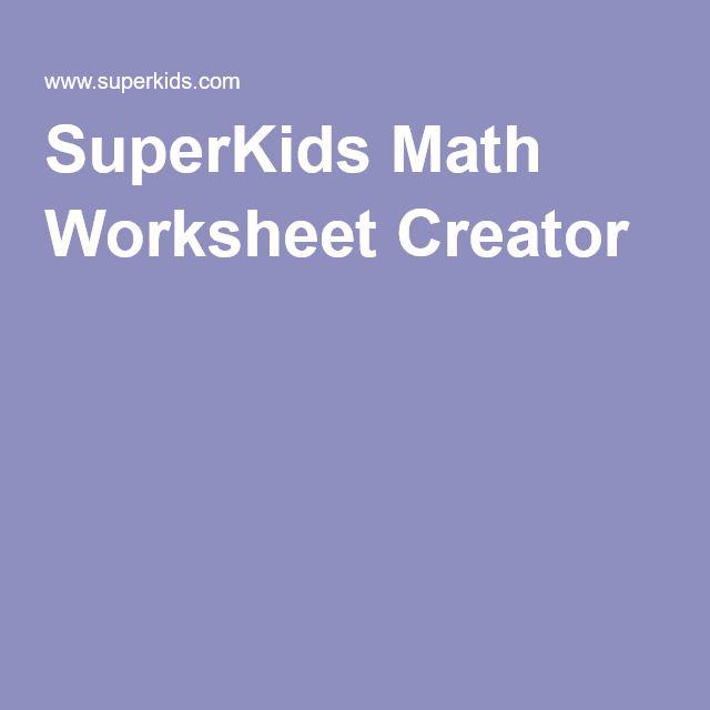 Superkids Math Worksheet Creator Learn Math Online Math Websites Math Worksheet