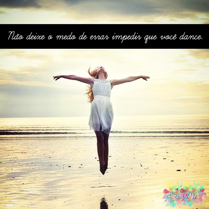 Frases de Dança - nao deixe o medo
