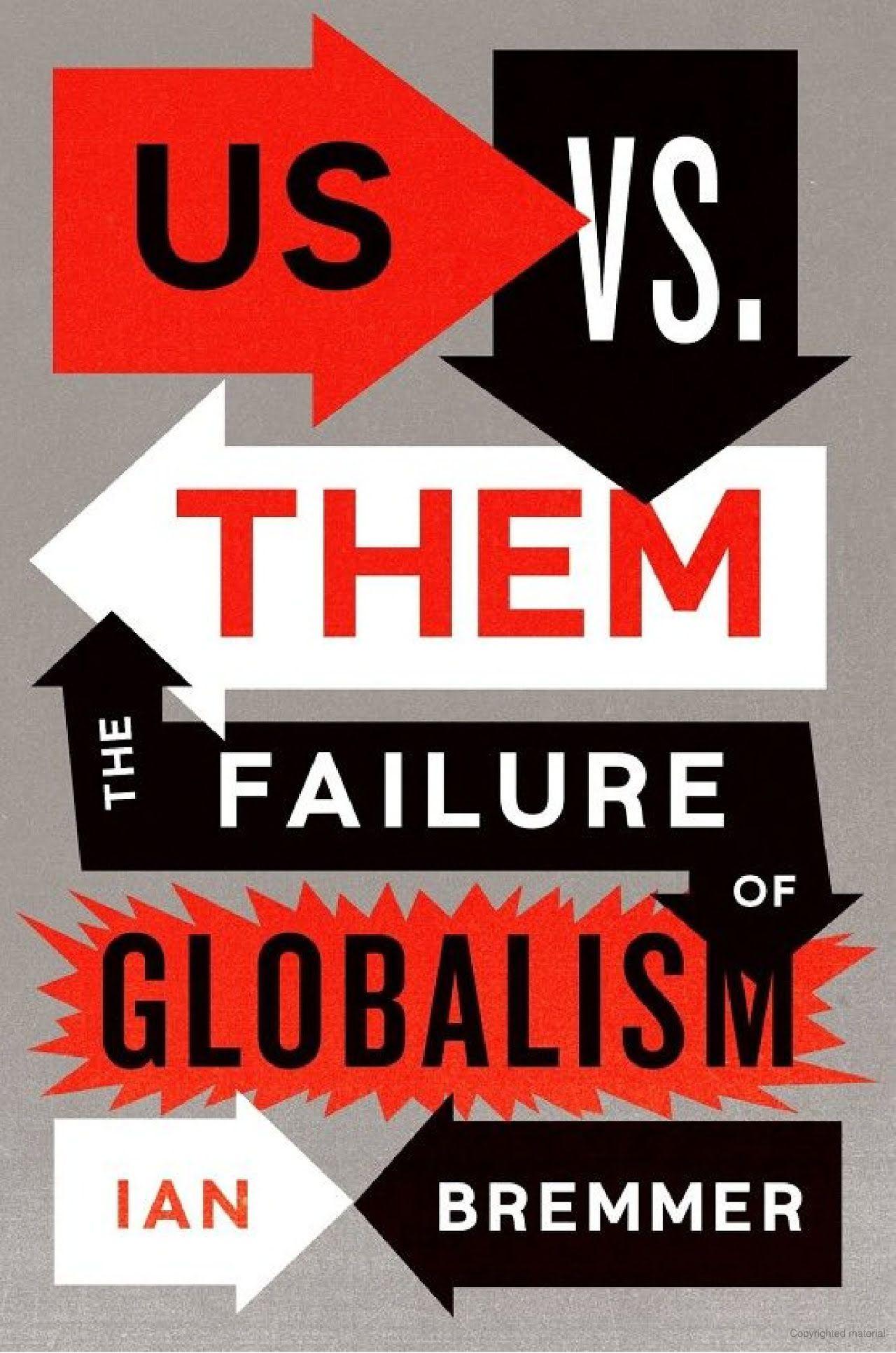 Us vs. Them The Failure of Globalism Ian Bremmer Ian