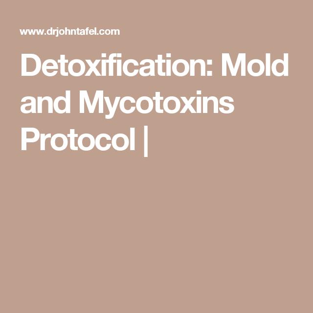 Detoxification Mold And Mycotoxins Protocol