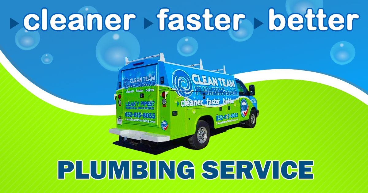 Call Clean Team Plumbing for cleaner, faster, better