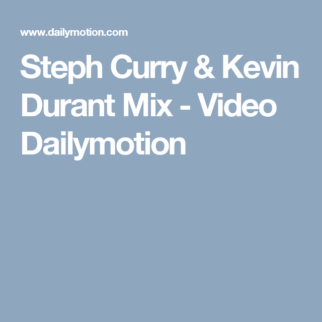 Steph Curry & Kevin Durant Mix - Video Dailymotion