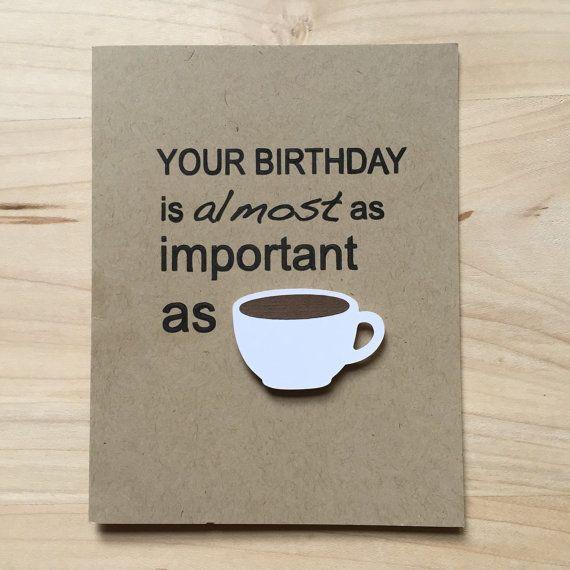 Funny Coffee Birthday Card Funny Birthday Card Coffee Lover – Make Your Own Funny Birthday Card