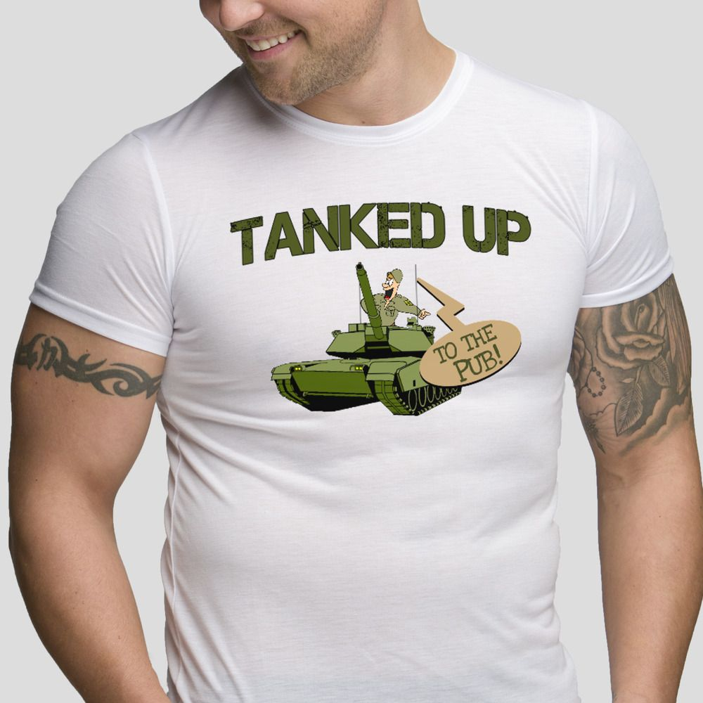 Mens Funny T Shirt Tanked Up To The Pub Army Humour Tank