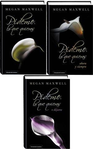 Pideme Lo Que Quieras Ahora Y Siempre De Megan Maxwell Ed