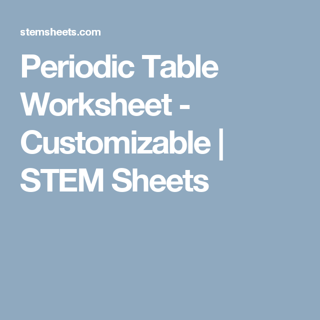 Periodic table worksheet customizable stem sheets education customizable and printable fill in the blank periodic table worksheet practice using the periodic table of elements or quiz students on element facts urtaz Gallery