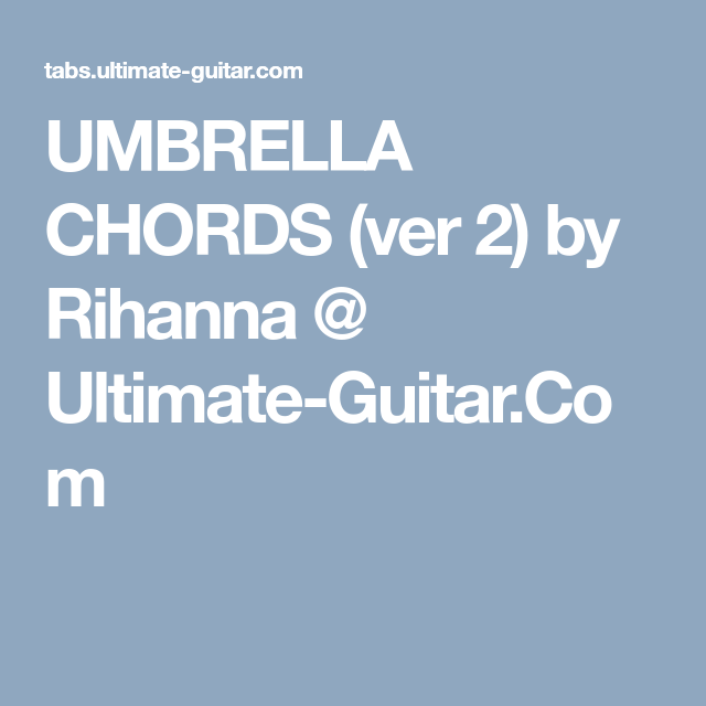 Umbrella Chords Ver 2 By Rihanna Ultimate Guitar Songs To