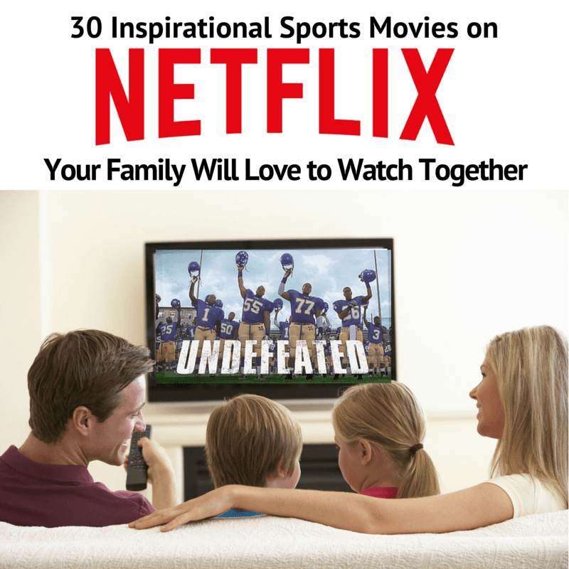 30 Inspirational Sports Movies on Netflix Your Family Will
