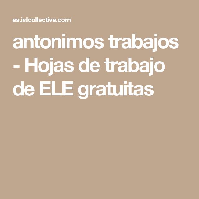 antonimos trabajos - Hojas de trabajo de ELE gratuitas | Antonimos ...